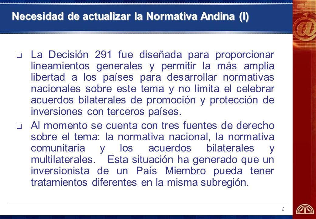 8 Necesidad de actualizar la Normativa Andina (II) Sobre el derecho del inversionista subregional de admisión y establecimiento en cualquiera de los países miembros: existe normativa comunitaria aprobada (Decisión 439) que establece el libre comercio de servicios en la subregión sin limitación para el año 2005, incluyendo presencia comercial.