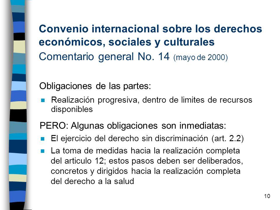 10 n Realización progresiva, dentro de limites de recursos disponibles Convenio internacional sobre los derechos económicos, sociales y culturales Com