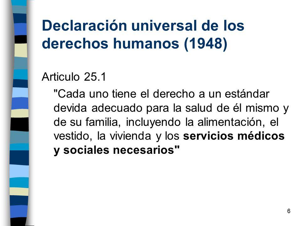 6 Declaración universal de los derechos humanos (1948) Articulo 25.1