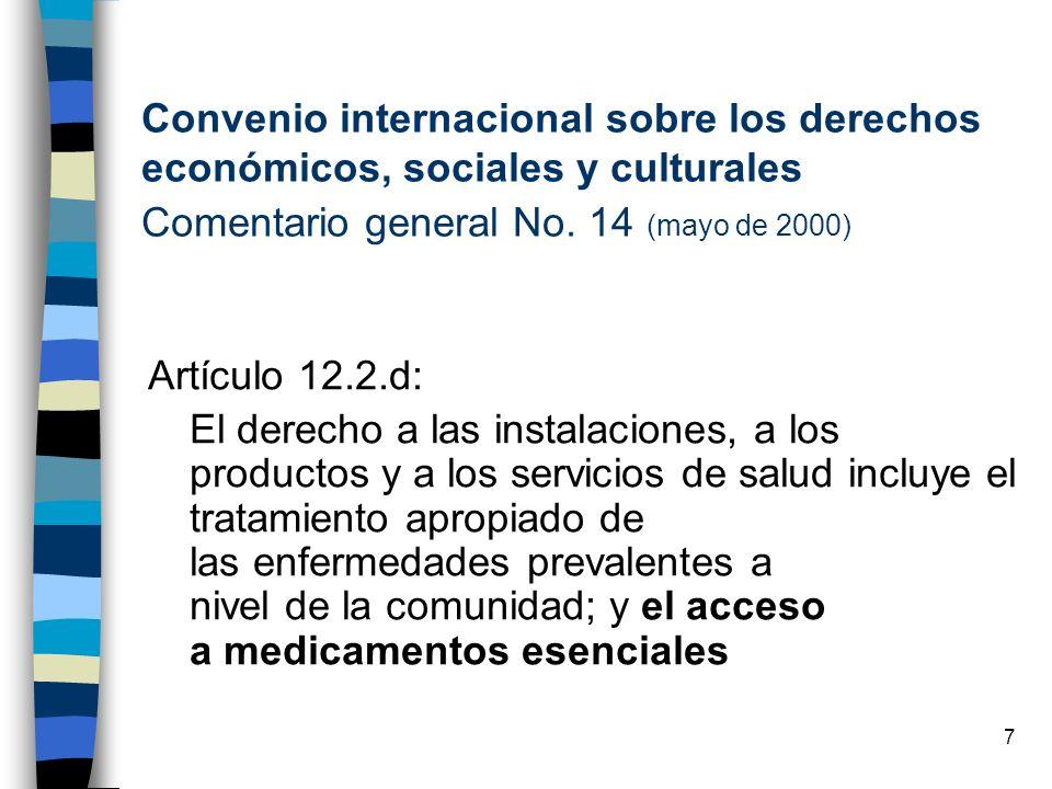 7 Convenio internacional sobre los derechos económicos, sociales y culturales Comentario general No. 14 (mayo de 2000) Artículo 12.2.d: El derecho a l