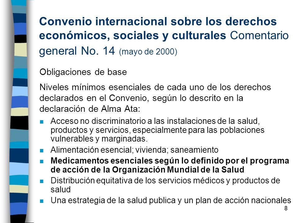 8 Convenio internacional sobre los derechos económicos, sociales y culturales Comentario general No. 14 (mayo de 2000) Obligaciones de base Niveles mí