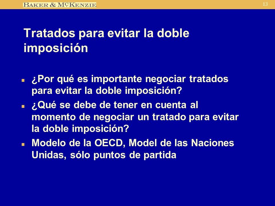 13 Tratados para evitar la doble imposición n ¿Por qué es importante negociar tratados para evitar la doble imposición.