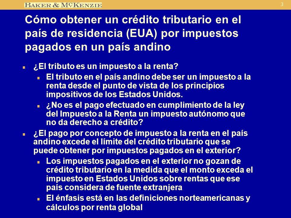 3 Cómo obtener un crédito tributario en el país de residencia (EUA) por impuestos pagados en un país andino n ¿El tributo es un impuesto a la renta.