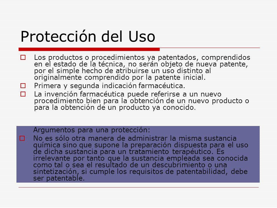 Protección del Uso Los productos o procedimientos ya patentados, comprendidos en el estado de la técnica, no serán objeto de nueva patente, por el sim