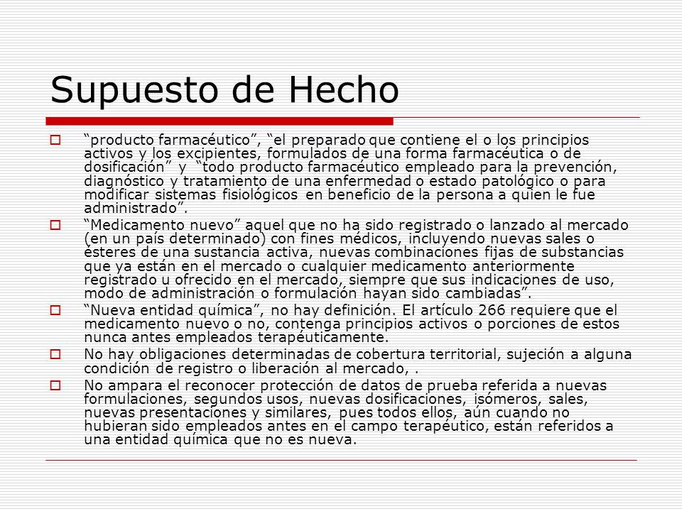 Supuesto de Hecho producto farmacéutico, el preparado que contiene el o los principios activos y los excipientes, formulados de una forma farmacéutica