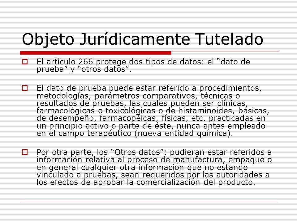 Objeto Jurídicamente Tutelado El artículo 266 protege dos tipos de datos: el dato de prueba y otros datos. El dato de prueba puede estar referido a pr