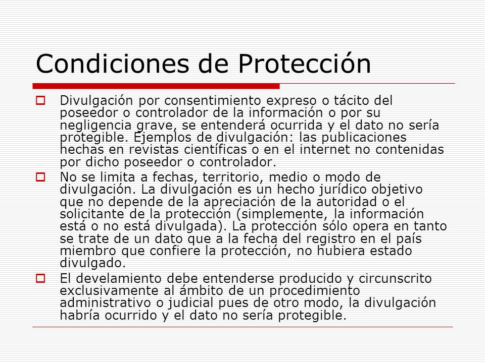 Condiciones de Protección Divulgación por consentimiento expreso o tácito del poseedor o controlador de la información o por su negligencia grave, se