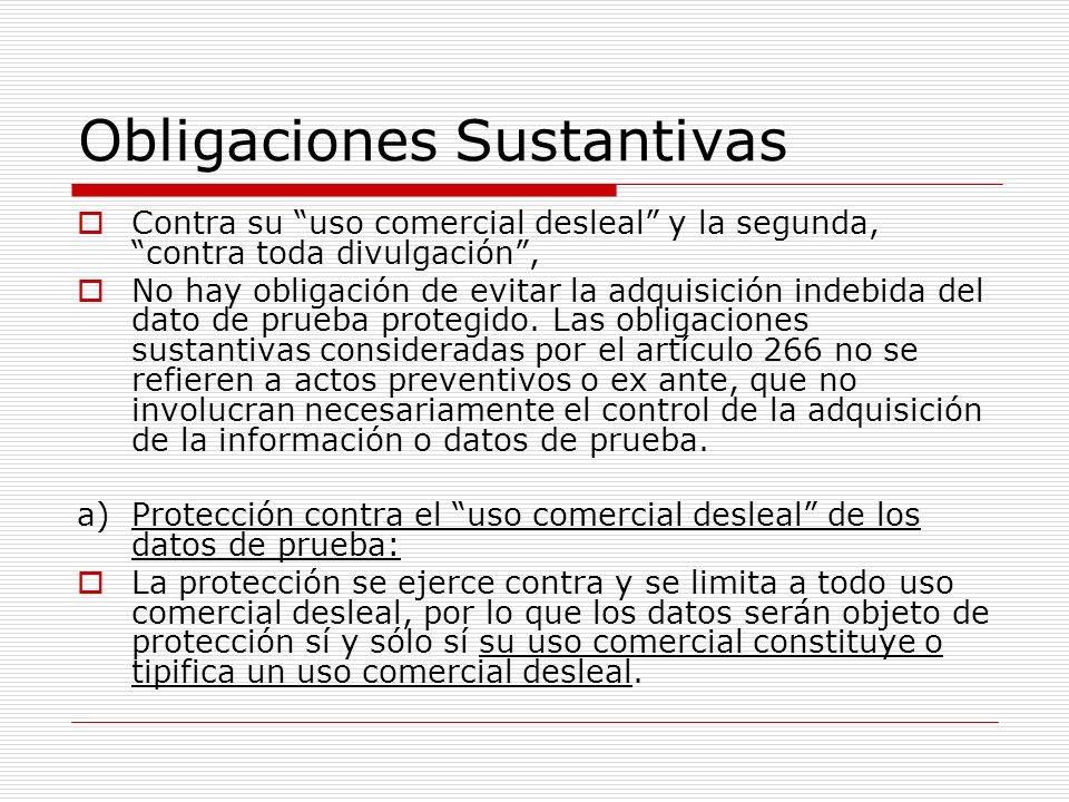 Obligaciones Sustantivas Contra su uso comercial desleal y la segunda, contra toda divulgación, No hay obligación de evitar la adquisición indebida de