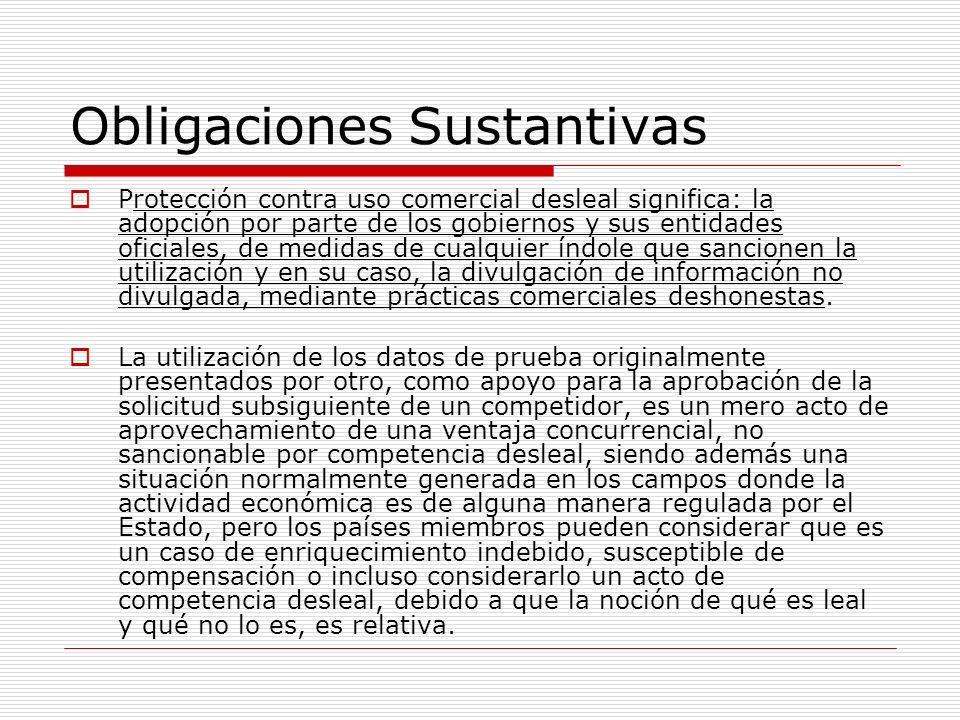 Obligaciones Sustantivas Protección contra uso comercial desleal significa: la adopción por parte de los gobiernos y sus entidades oficiales, de medid