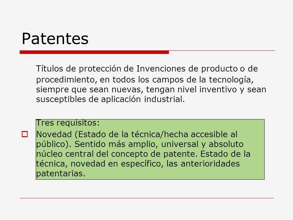 Patentes Títulos de protección de Invenciones de producto o de procedimiento, en todos los campos de la tecnología, siempre que sean nuevas, tengan ni
