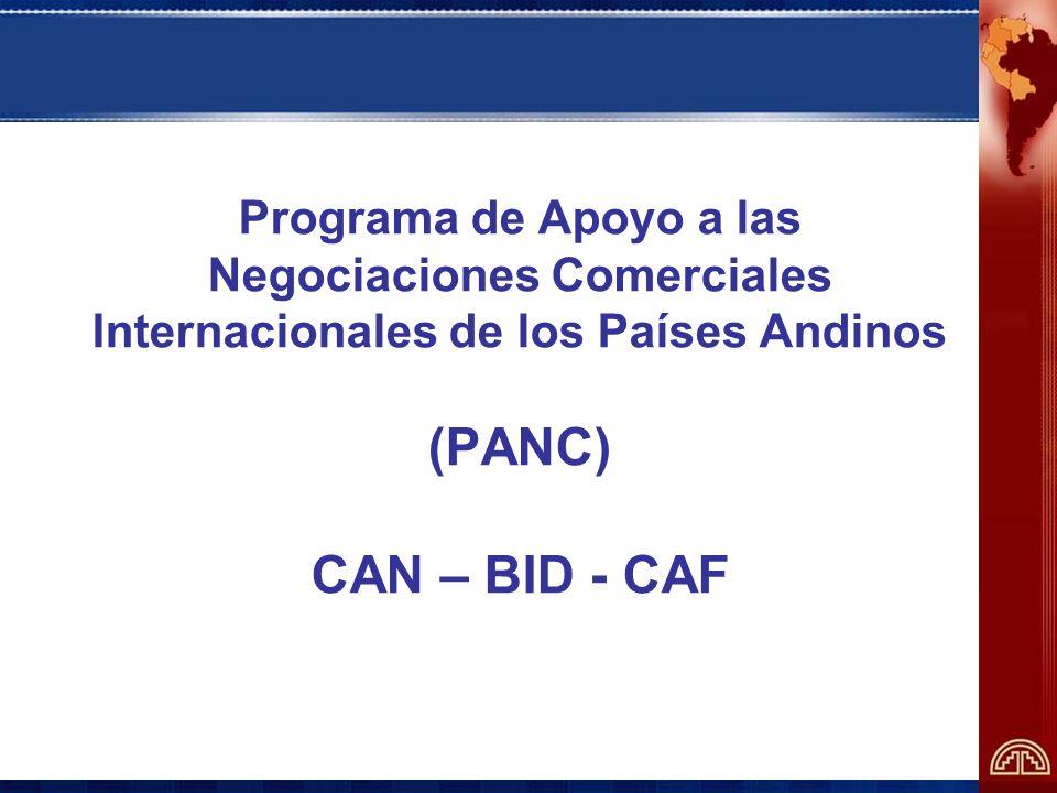 Programa de Apoyo a las Negociaciones Comerciales Internacionales de los Países Andinos (PANC) CAN – BID - CAF