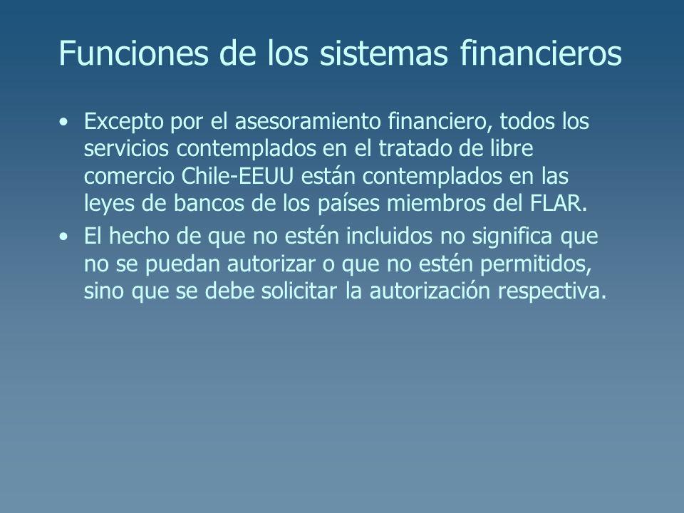 Funciones de los sistemas financieros Excepto por el asesoramiento financiero, todos los servicios contemplados en el tratado de libre comercio Chile-