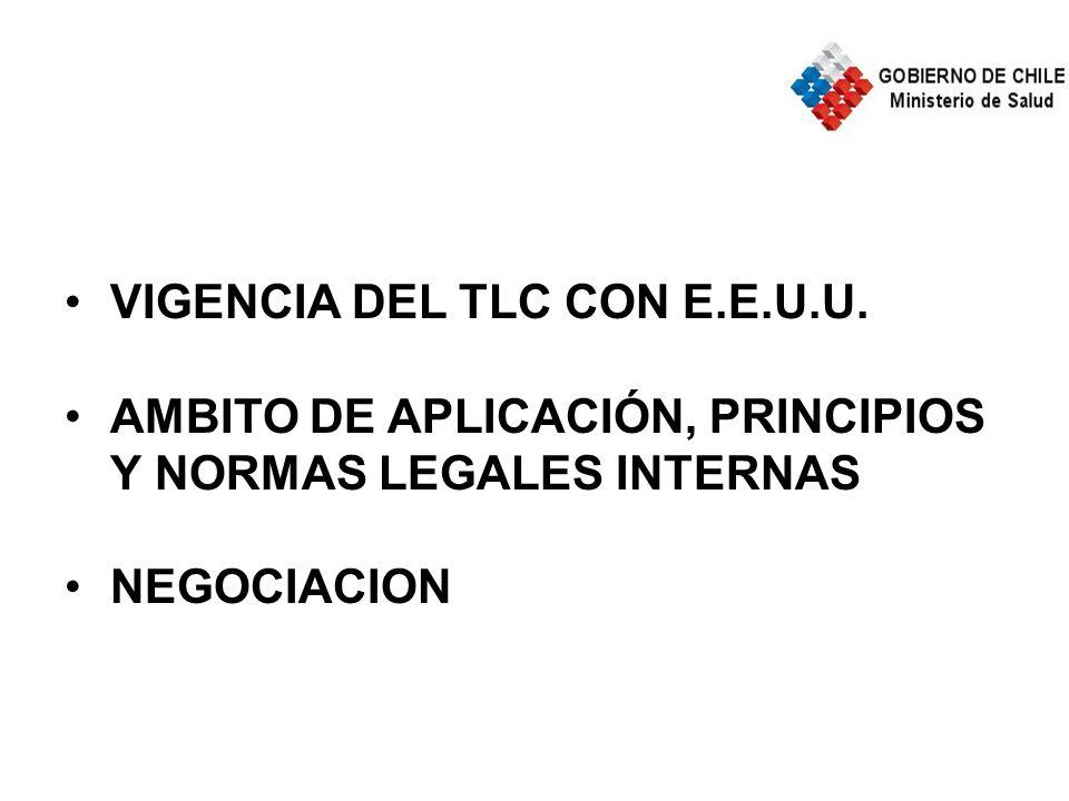 VIGENCIA DEL TLC CON E.E.U.U. AMBITO DE APLICACIÓN, PRINCIPIOS Y NORMAS LEGALES INTERNAS NEGOCIACION