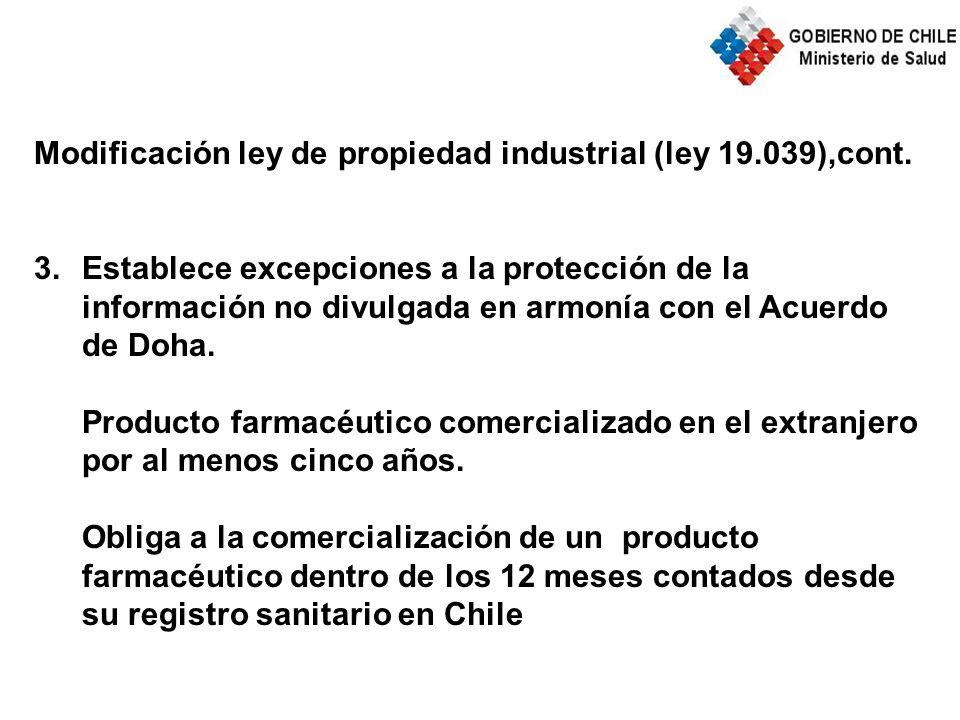 Modificación ley de propiedad industrial (ley 19.039),cont. 3.Establece excepciones a la protección de la información no divulgada en armonía con el A