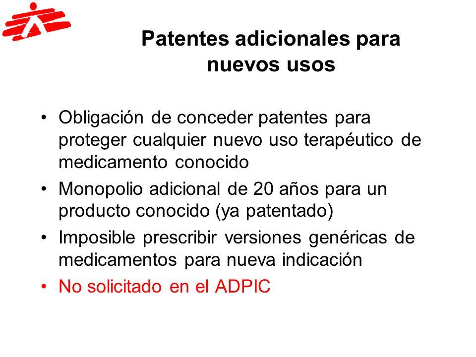 Patentes adicionales para nuevos usos Obligación de conceder patentes para proteger cualquier nuevo uso terapéutico de medicamento conocido Monopolio