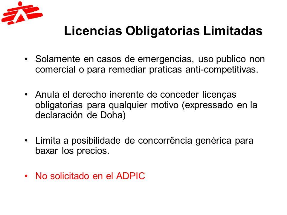 Licencias Obligatorias Limitadas Solamente en casos de emergencias, uso publico non comercial o para remediar praticas anti-competitivas. Anula el der