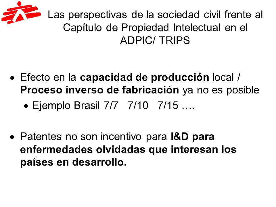 Las perspectivas de la sociedad civil frente al Capítulo de Propiedad Intelectual en el ADPIC/ TRIPS Efecto en la capacidad de producción local / Proc
