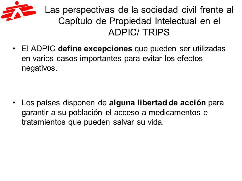 Las perspectivas de la sociedad civil frente al Capítulo de Propiedad Intelectual en el ADPIC/ TRIPS El ADPIC define excepciones que pueden ser utiliz