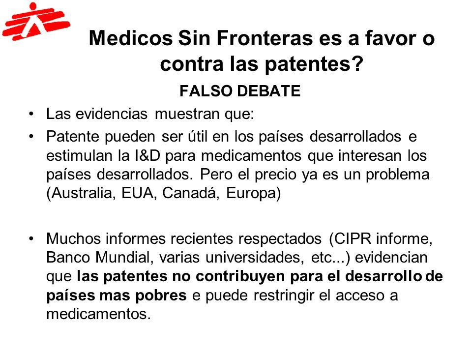 Medicos Sin Fronteras es a favor o contra las patentes? FALSO DEBATE Las evidencias muestran que: Patente pueden ser útil en los países desarrollados