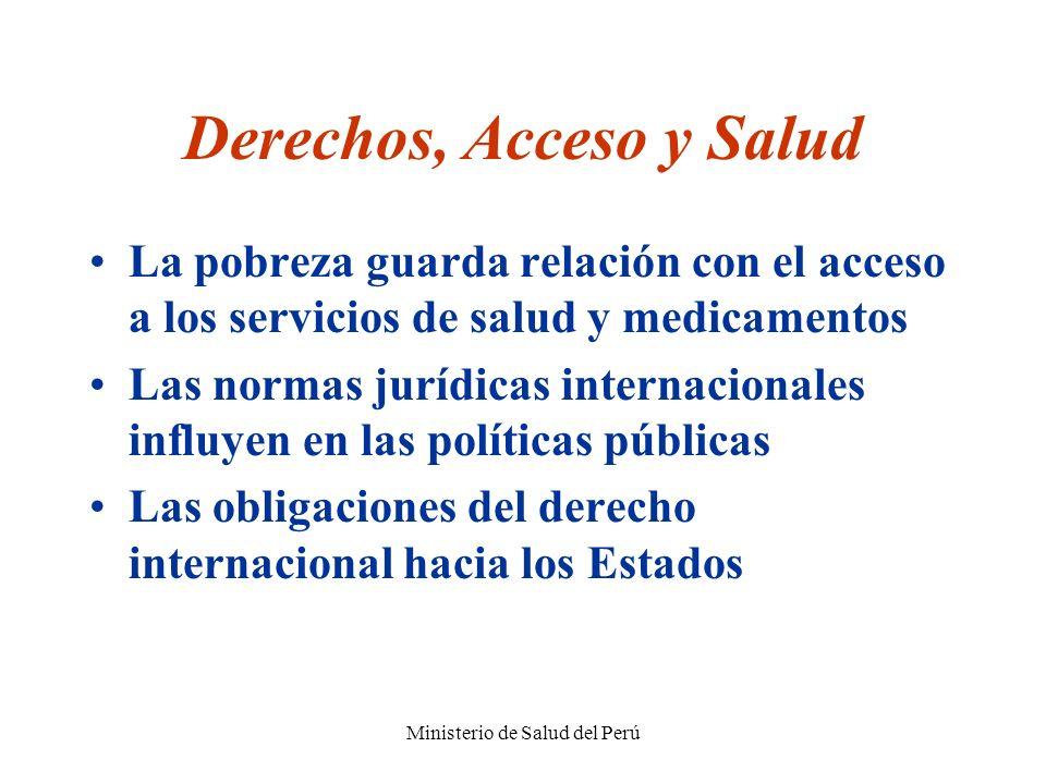 Ministerio de Salud del Perú Derechos, Acceso y Salud La pobreza guarda relación con el acceso a los servicios de salud y medicamentos Las normas jurí