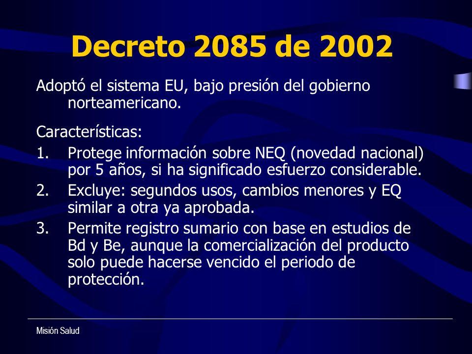 Decreto 2085 de 2002 Adoptó el sistema EU, bajo presión del gobierno norteamericano. Características: 1.Protege información sobre NEQ (novedad naciona