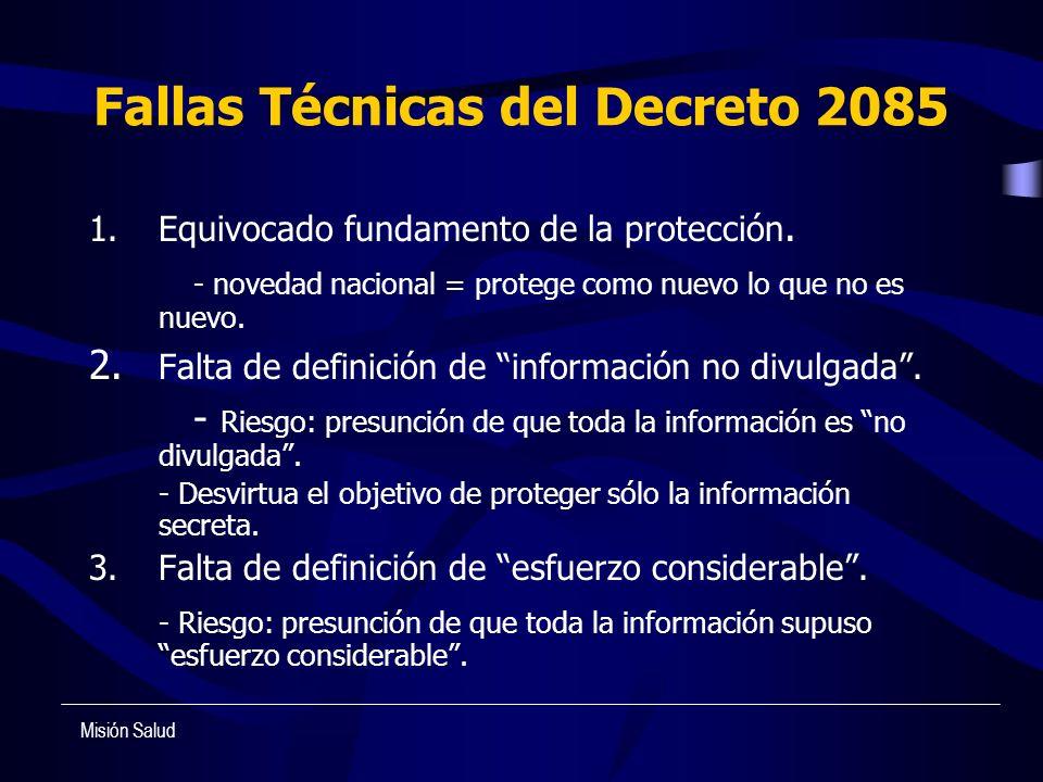 Fallas Técnicas del Decreto 2085 1.Equivocado fundamento de la protección. - novedad nacional = protege como nuevo lo que no es nuevo. 2. Falta de def