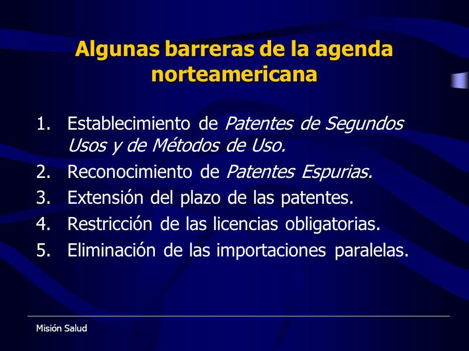 Algunas barreras de la agenda norteamericana 1.Establecimiento de Patentes de Segundos Usos y de Métodos de Uso. 2.Reconocimiento de Patentes Espurias