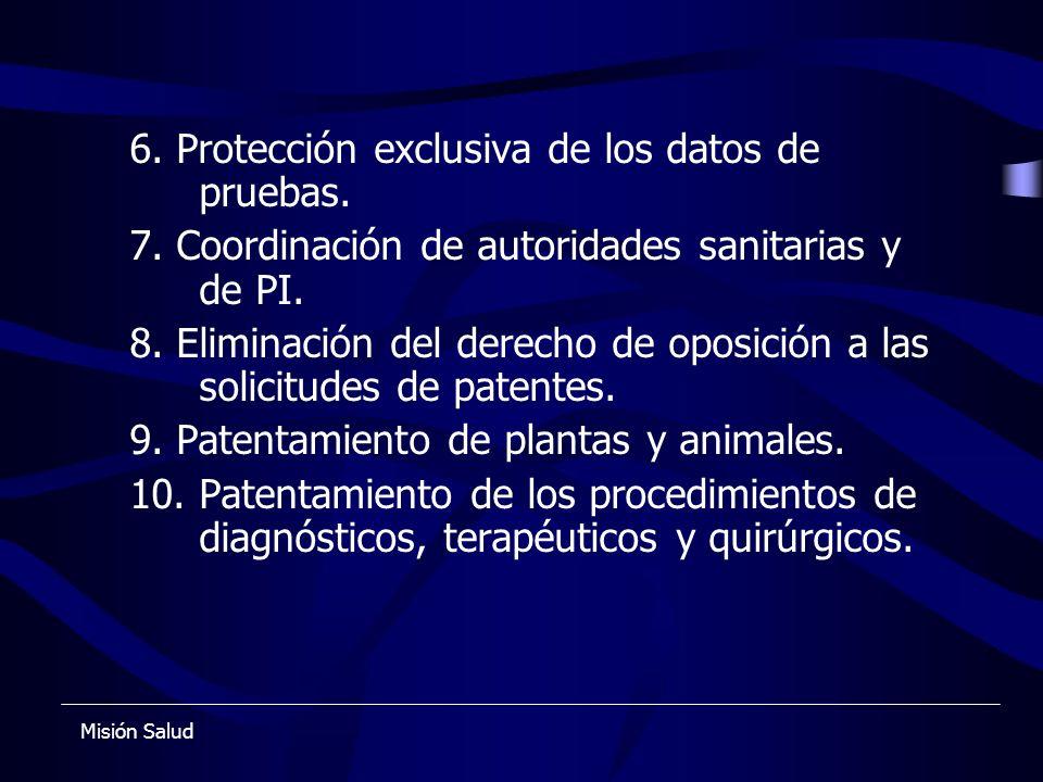 6. Protección exclusiva de los datos de pruebas. 7. Coordinación de autoridades sanitarias y de PI. 8. Eliminación del derecho de oposición a las soli
