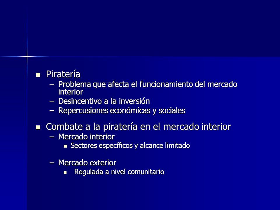 Piratería Piratería –Problema que afecta el funcionamiento del mercado interior –Desincentivo a la inversión –Repercusiones económicas y sociales Comb