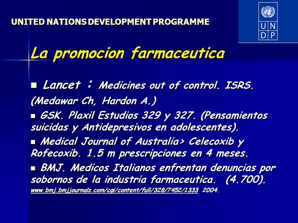 UNITED NATIONS DEVELOPMENT PROGRAMME La promocion farmaceutica Lancet : Medicines out of control.