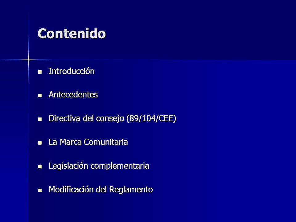 Contenido Introducción Introducción Antecedentes Antecedentes Directiva del consejo (89/104/CEE) Directiva del consejo (89/104/CEE) La Marca Comunitar