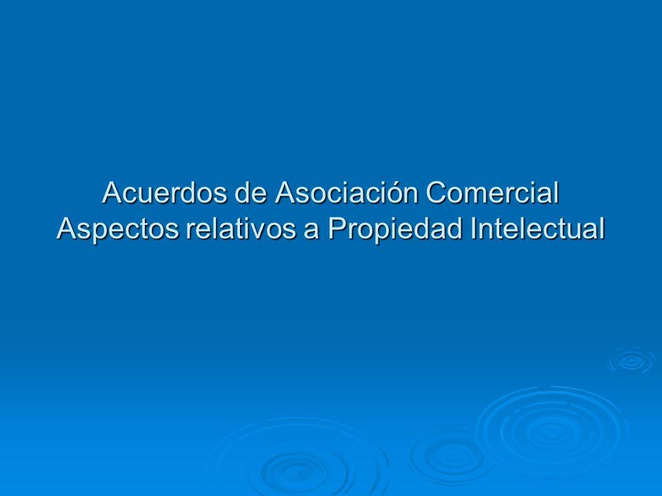 Acuerdos de Asociación Comercial Aspectos relativos a Propiedad IntelectuaI