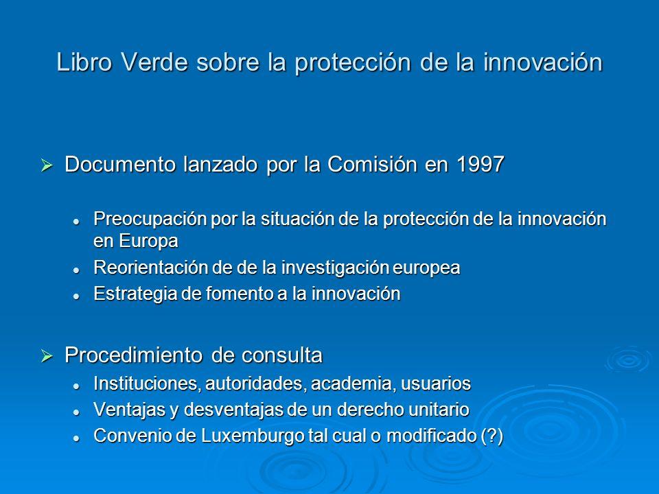 Libro Verde sobre la protección de la innovación Documento lanzado por la Comisión en 1997 Documento lanzado por la Comisión en 1997 Preocupación por