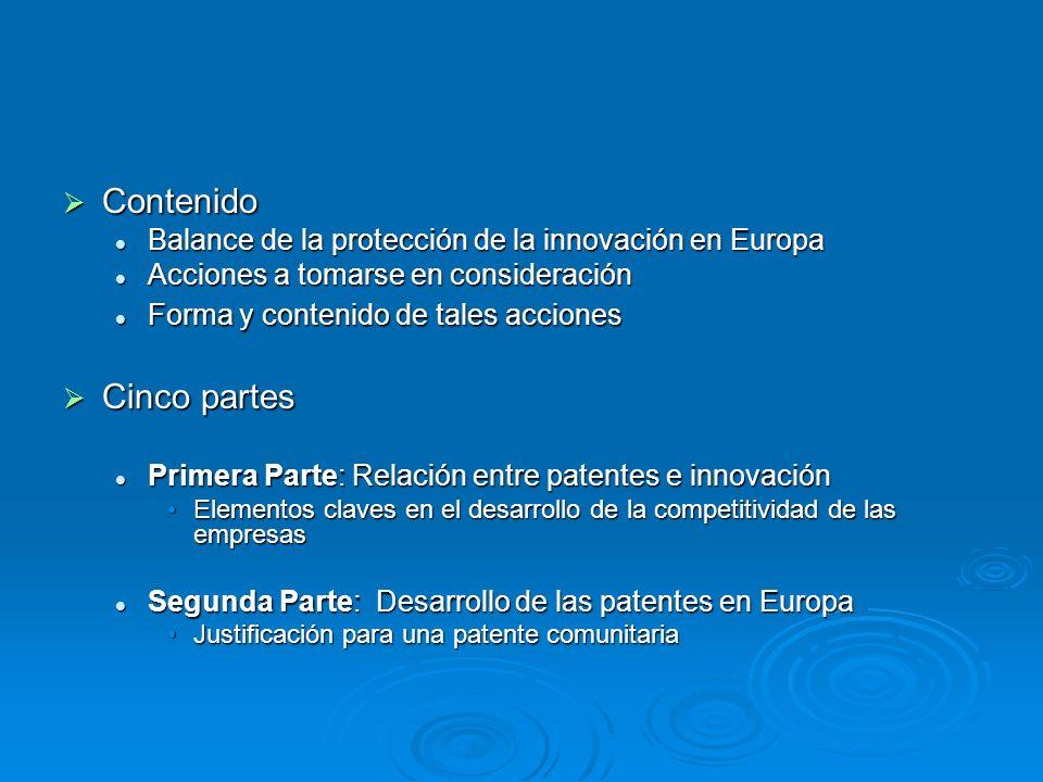Contenido Contenido Balance de la protección de la innovación en Europa Balance de la protección de la innovación en Europa Acciones a tomarse en cons