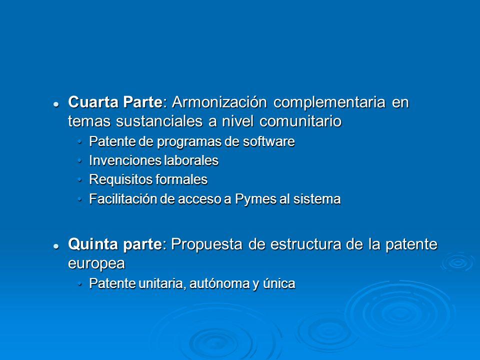 Cuarta Parte: Armonización complementaria en temas sustanciales a nivel comunitario Cuarta Parte: Armonización complementaria en temas sustanciales a