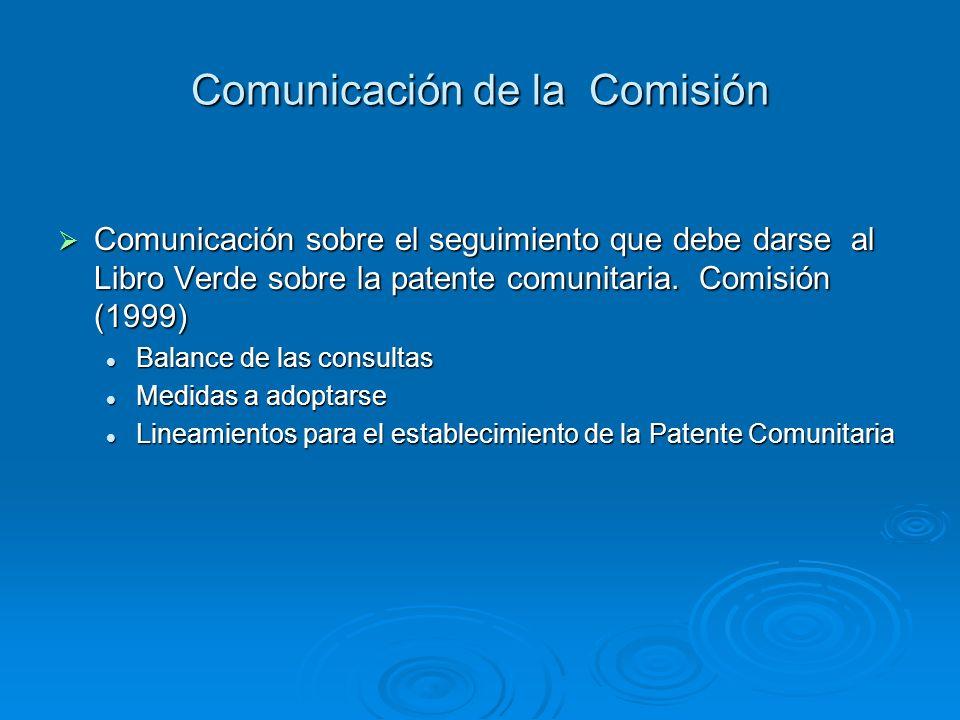 Comunicación de la Comisión Comunicación sobre el seguimiento que debe darse al Libro Verde sobre la patente comunitaria. Comisión (1999) Comunicación