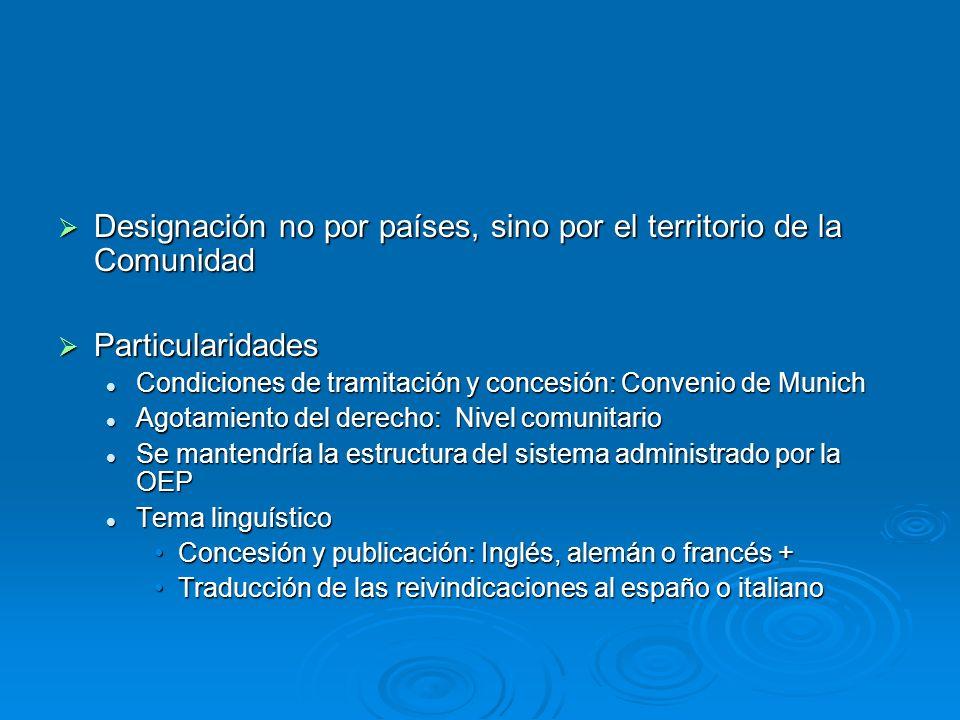 Designación no por países, sino por el territorio de la Comunidad Designación no por países, sino por el territorio de la Comunidad Particularidades P