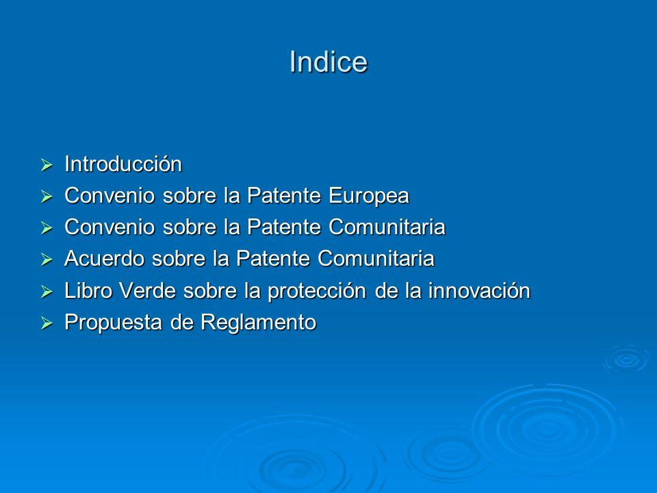 Indice Introducción Introducción Convenio sobre la Patente Europea Convenio sobre la Patente Europea Convenio sobre la Patente Comunitaria Convenio so