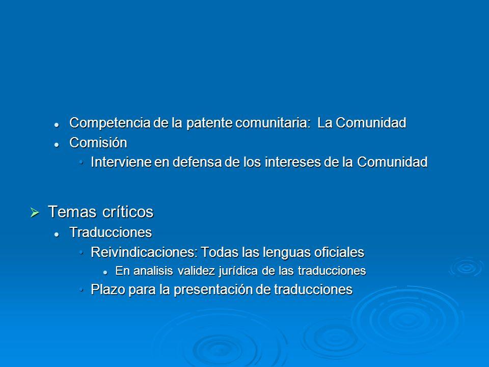 Competencia de la patente comunitaria: La Comunidad Competencia de la patente comunitaria: La Comunidad Comisión Comisión Interviene en defensa de los