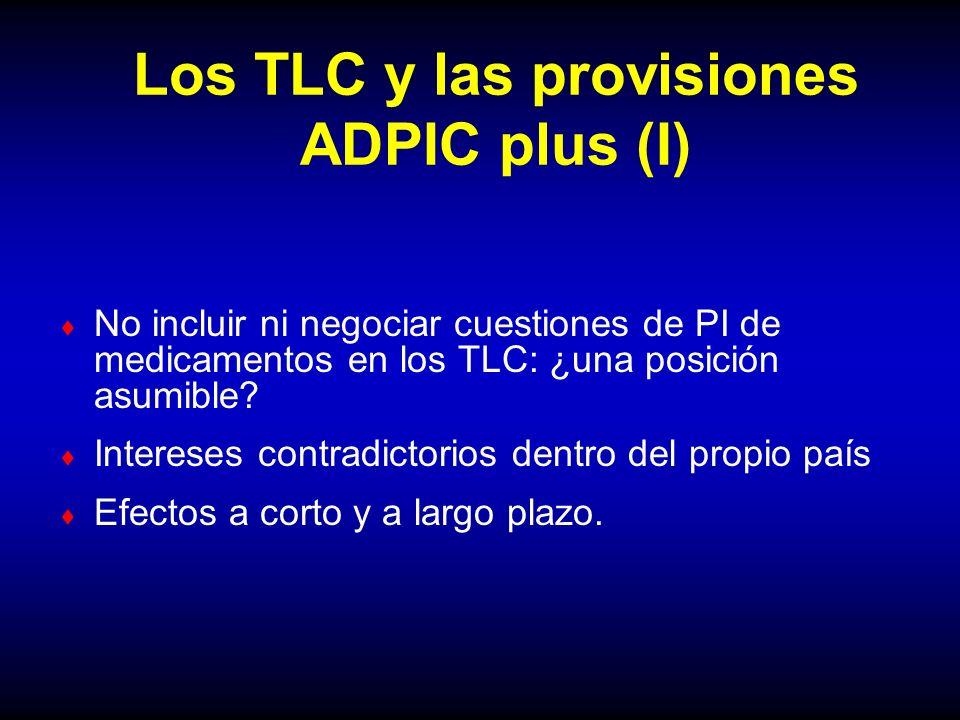 Los TLC y las provisiones ADPIC plus (I) No incluir ni negociar cuestiones de PI de medicamentos en los TLC: ¿una posición asumible? Intereses contrad