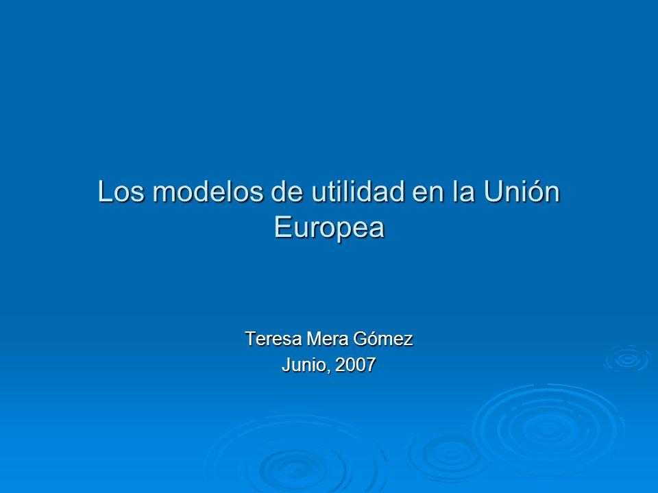 Los modelos de utilidad en la Unión Europea Teresa Mera Gómez Junio, 2007