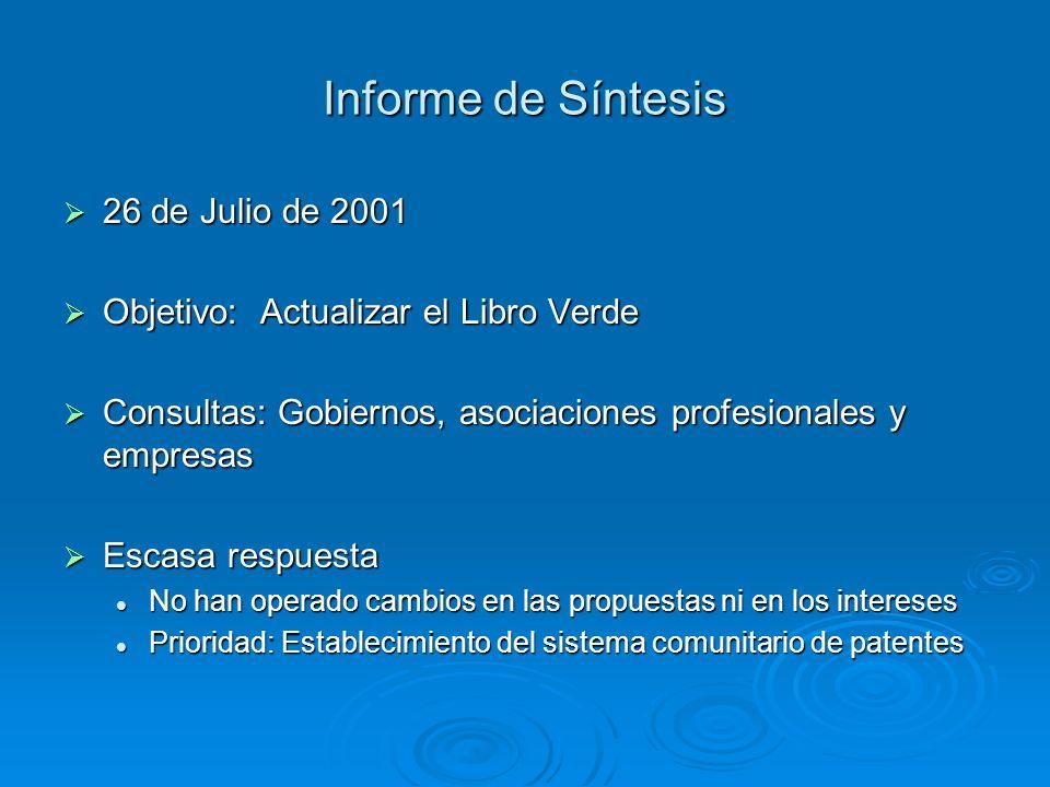 Informe de Síntesis 26 de Julio de 2001 26 de Julio de 2001 Objetivo: Actualizar el Libro Verde Objetivo: Actualizar el Libro Verde Consultas: Gobiern