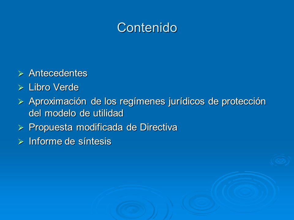 Contenido Antecedentes Antecedentes Libro Verde Libro Verde Aproximación de los regímenes jurídicos de protección del modelo de utilidad Aproximación
