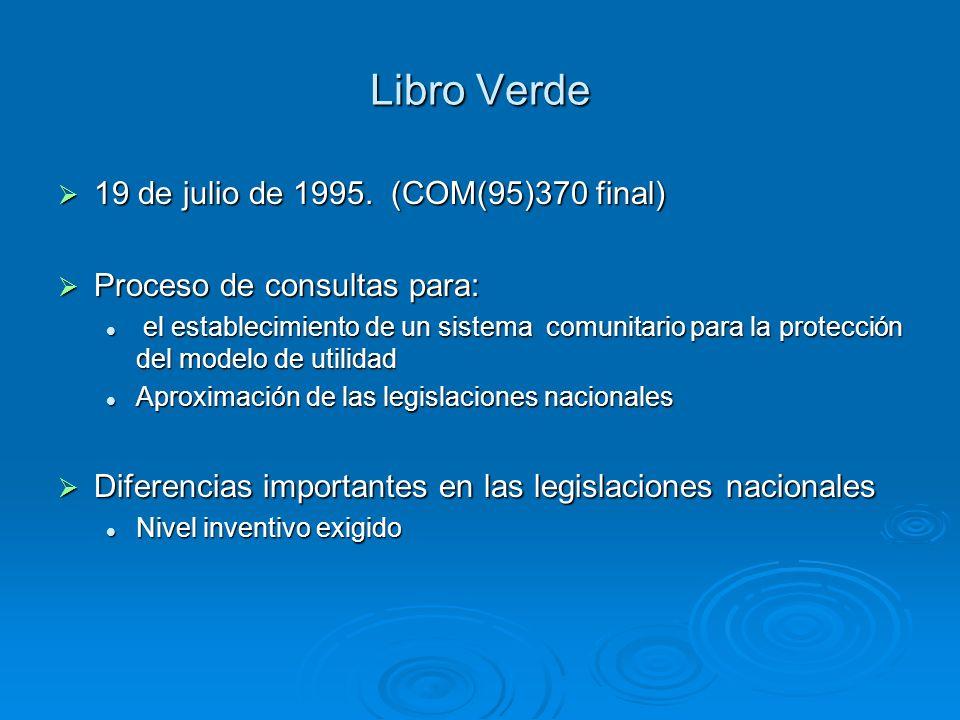 Libro Verde 19 de julio de 1995. (COM(95)370 final) 19 de julio de 1995. (COM(95)370 final) Proceso de consultas para: Proceso de consultas para: el e