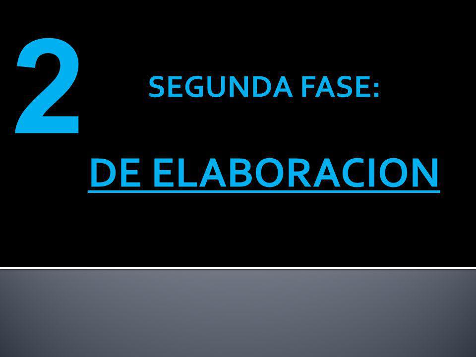 SEGUNDA FASE: DE ELABORACION 2