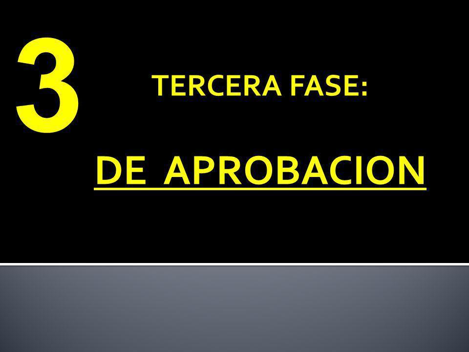 TERCERA FASE: DE APROBACION 3