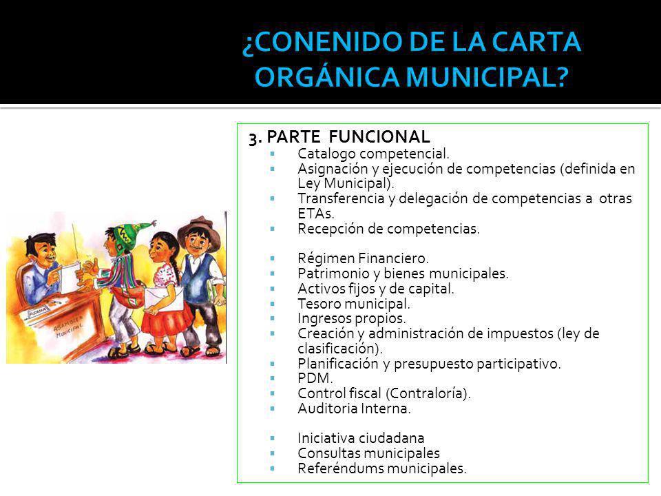 3. PARTE FUNCIONAL Catalogo competencial. Asignación y ejecución de competencias (definida en Ley Municipal). Transferencia y delegación de competenci