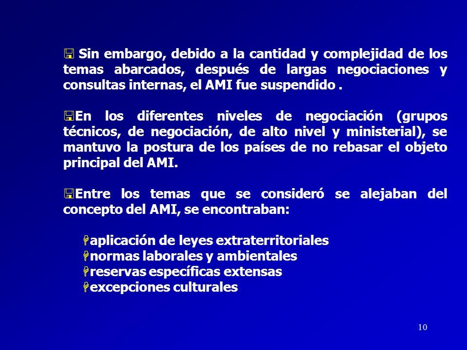 9 <En 1995, los miembros de la OCDE, más la Comisión Europea, iniciaron las negociaciones del AMI <El Acuerdo debería comprender elevadas disciplinas