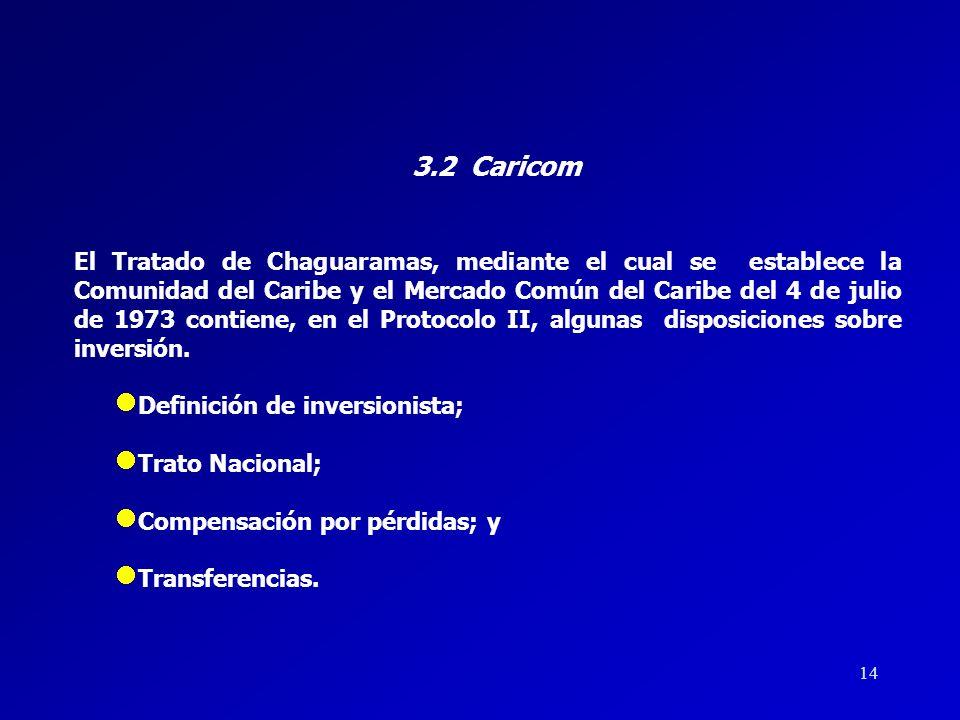 13 3. INVERSIÓN EN EL CONTEXTO REGIONAL 3.1 Comunidad Andina El instrumento jurídico internacional que contempla disciplinas sobre inversión aplicable