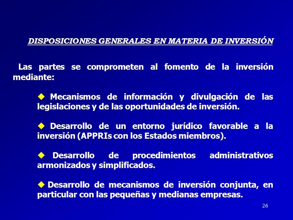 25 COMPROMISOS EN MATERIA DE INVERSIÓN EN EL TLCUE 4Abolición progresiva de restricciones sobre pagos relacionados con la inversión. 4No introducción